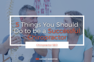 5 Things You Should Do To Be A Successful Chiropractor - Featured Image