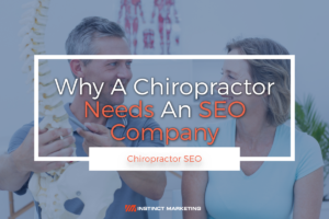 Chiropractor SEO - Why a Chiropractor Needs an SEO Company